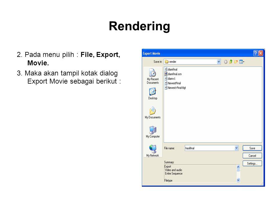 Rendering 2. Pada menu pilih : File, Export, Movie. 3. Maka akan tampil kotak dialog Export Movie sebagai berikut :