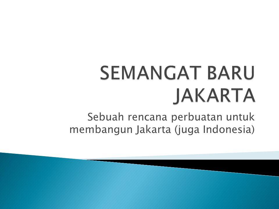 Sebuah rencana perbuatan untuk membangun Jakarta (juga Indonesia)