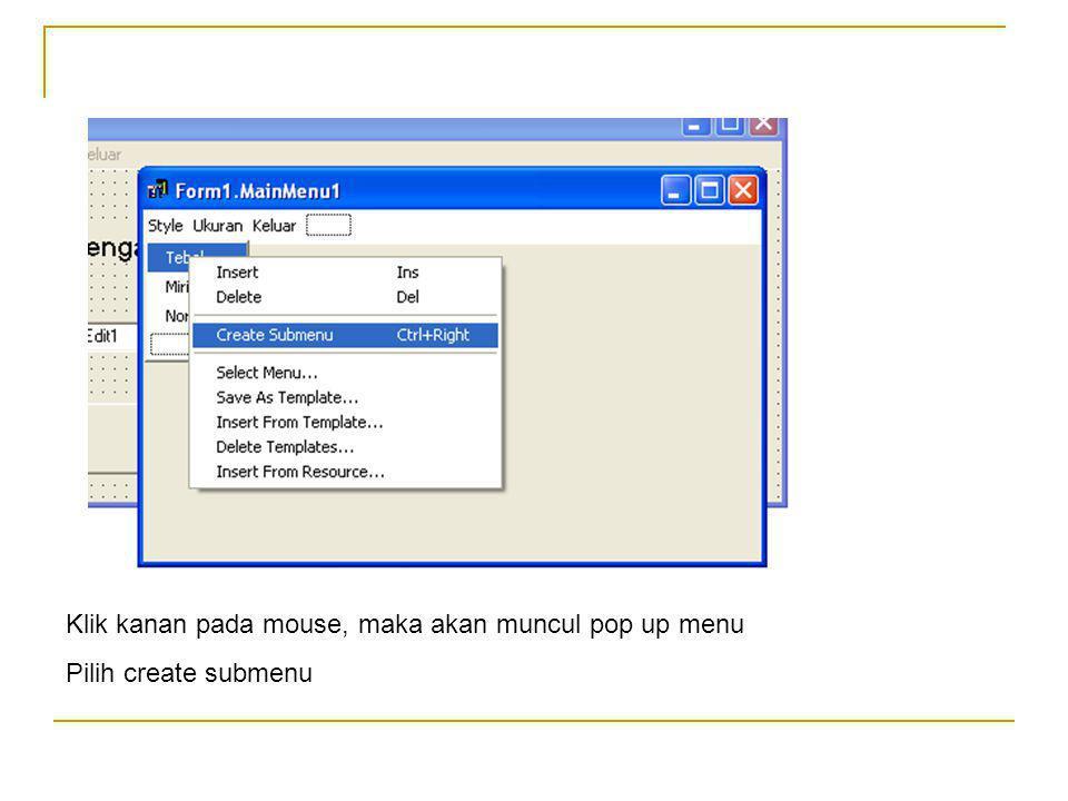 Klik kanan pada mouse, maka akan muncul pop up menu Pilih create submenu