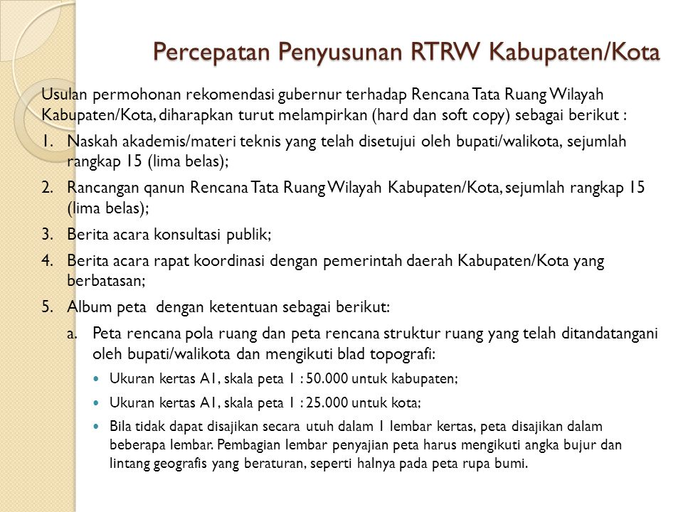Percepatan Penyusunan RTRW Kabupaten/Kota Usulan permohonan rekomendasi gubernur terhadap Rencana Tata Ruang Wilayah Kabupaten/Kota, diharapkan turut
