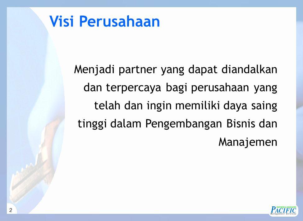 2 Menjadi partner yang dapat diandalkan dan terpercaya bagi perusahaan yang telah dan ingin memiliki daya saing tinggi dalam Pengembangan Bisnis dan Manajemen Visi Perusahaan
