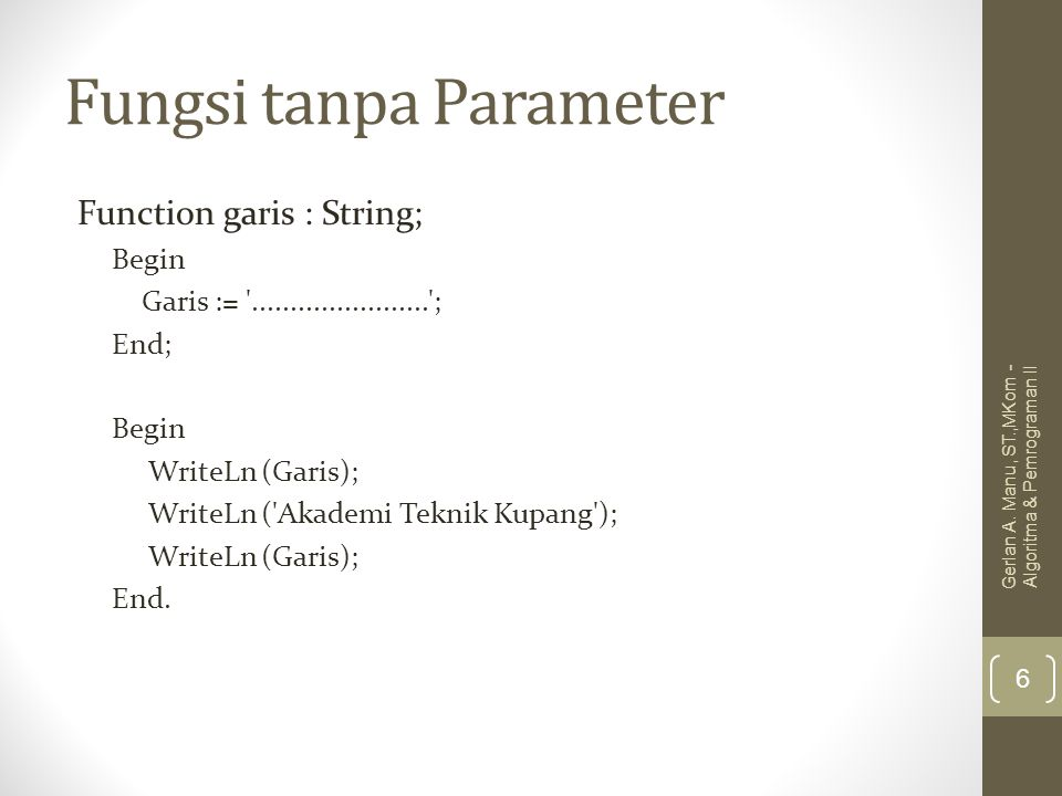Parameter dalam Fungsi By Value By reference Gerlan A.