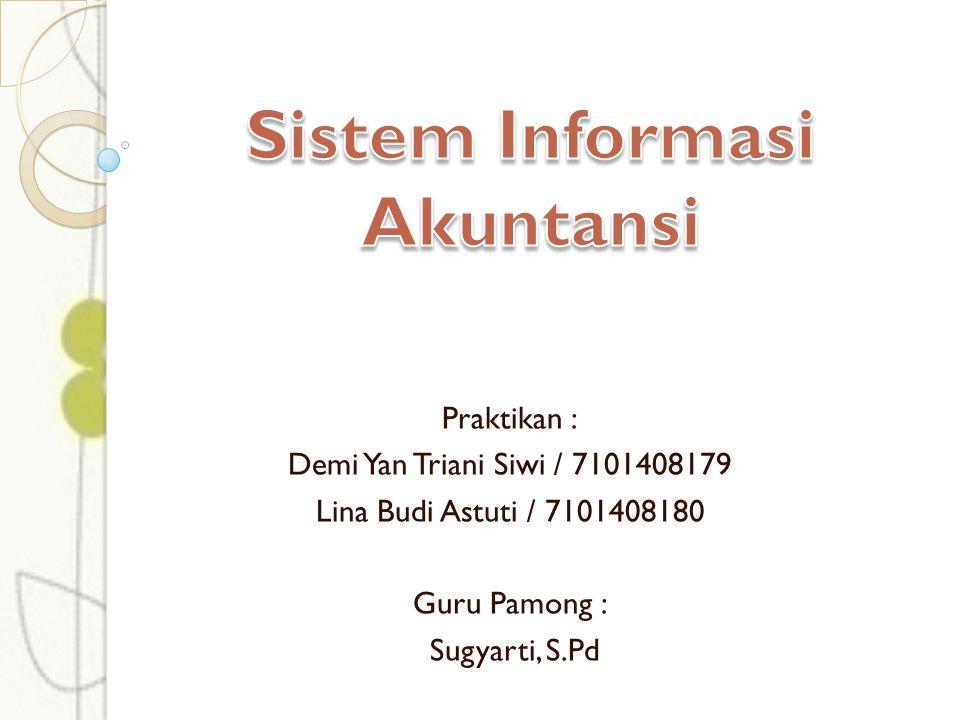 Praktikan : Demi Yan Triani Siwi / 7101408179 Lina Budi Astuti / 7101408180 Guru Pamong : Sugyarti, S.Pd