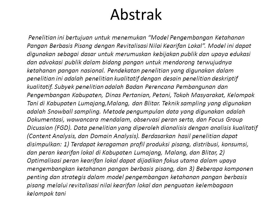 """Abstrak Penelitian ini bertujuan untuk menemukan """"Model Pengembangan Ketahanan Pangan Berbasis Pisang dengan Revitalisasi Nilai Kearifan Lokal"""". Model"""