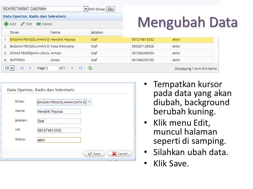 Mengubah Data Tempatkan kursor pada data yang akan diubah, background berubah kuning. Klik menu Edit, muncul halaman seperti di samping. Silahkan ubah