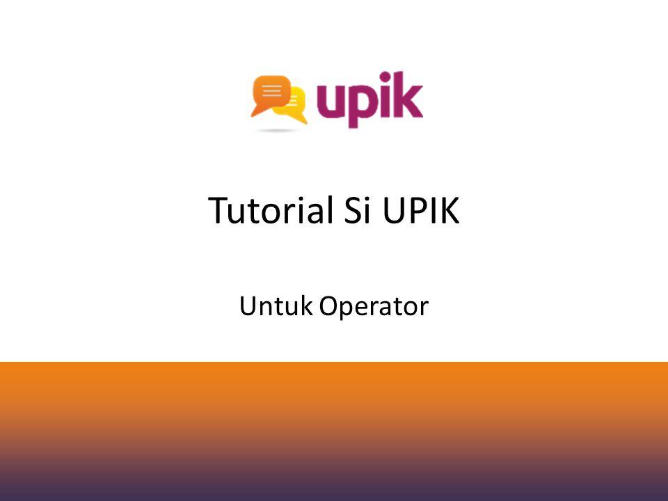 Tutorial Si UPIK Untuk Operator