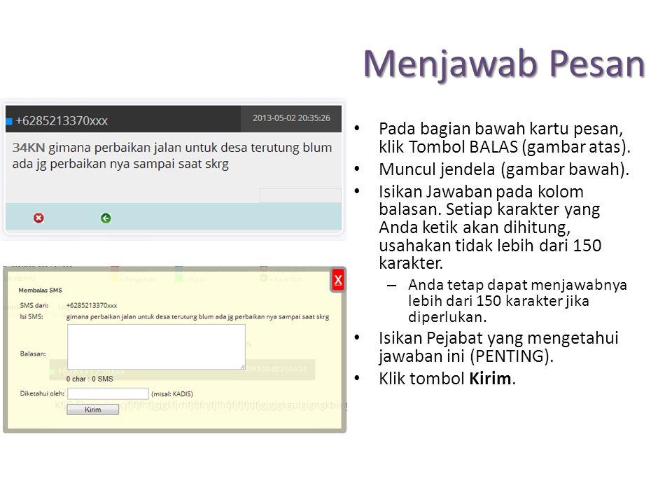 Menjawab Pesan Pada bagian bawah kartu pesan, klik Tombol BALAS (gambar atas).