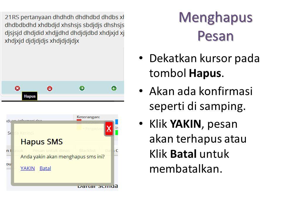 Menolak Pesan / SMS SKPD melalui Operator dapat menolak pesan, jika pesan yang diterima tidak sesuai dengan Tupoksi atau kewenangan dan tanggungjawab SKPD tersebut.