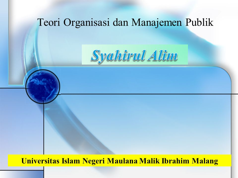 Teori Organisasi dan Manajemen Publik Universitas Islam Negeri Maulana Malik Ibrahim Malang