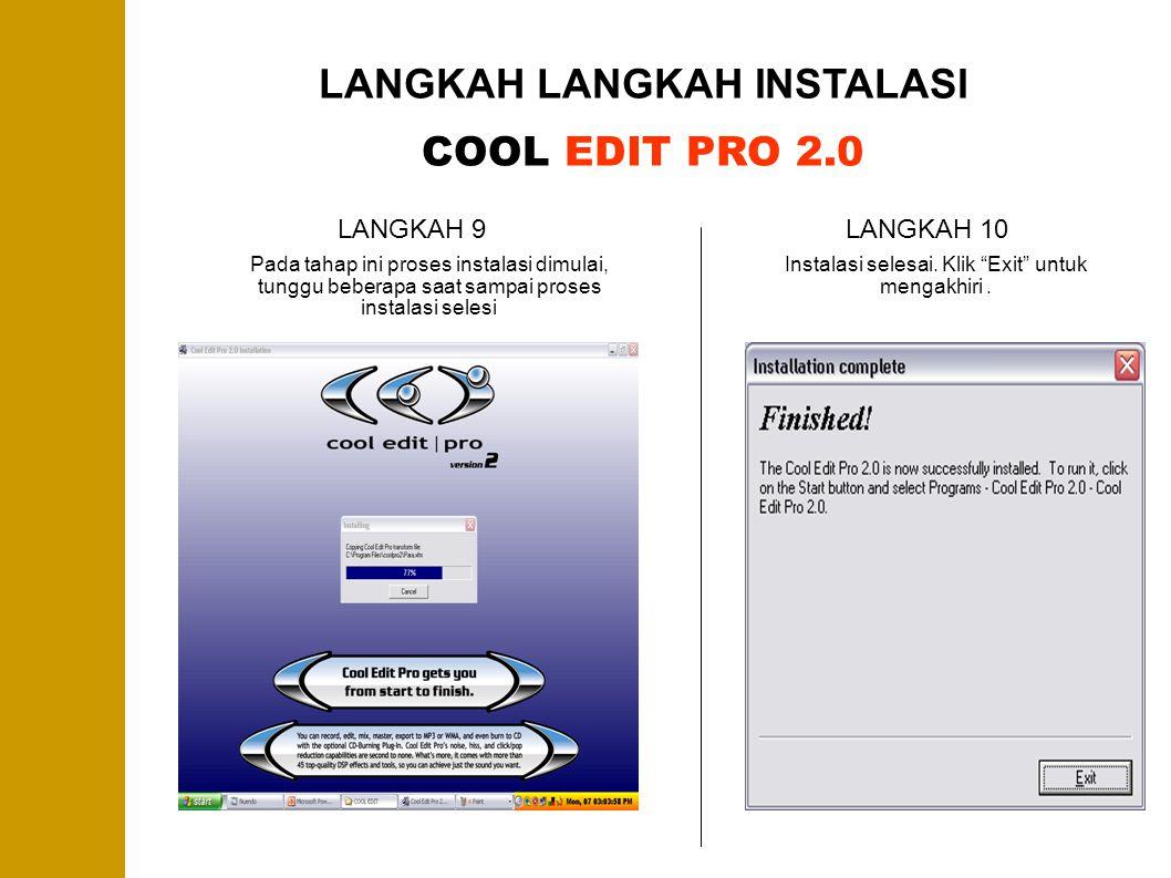 LANGKAH LANGKAH INSTALASI COOL EDIT PRO 2.0 LANGKAH 9 Pada tahap ini proses instalasi dimulai, tunggu beberapa saat sampai proses instalasi selesi LAN