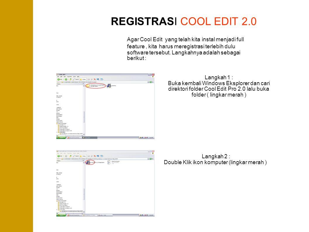 REGISTRASI COOL EDIT 2.0 Agar Cool Edit yang telah kita instal menjadi full feature, kita harus meregistrasi terlebih dulu software tersebut. Langkahn