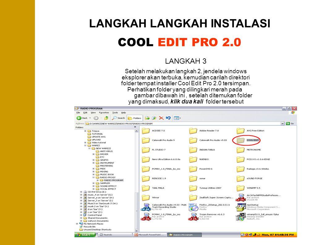 LANGKAH LANGKAH INSTALASI COOL EDIT PRO 2.0 LANGKAH 3 Setelah melakukan langkah 2, jendela windows eksplorer akan terbuka, kemudian carilah direktori