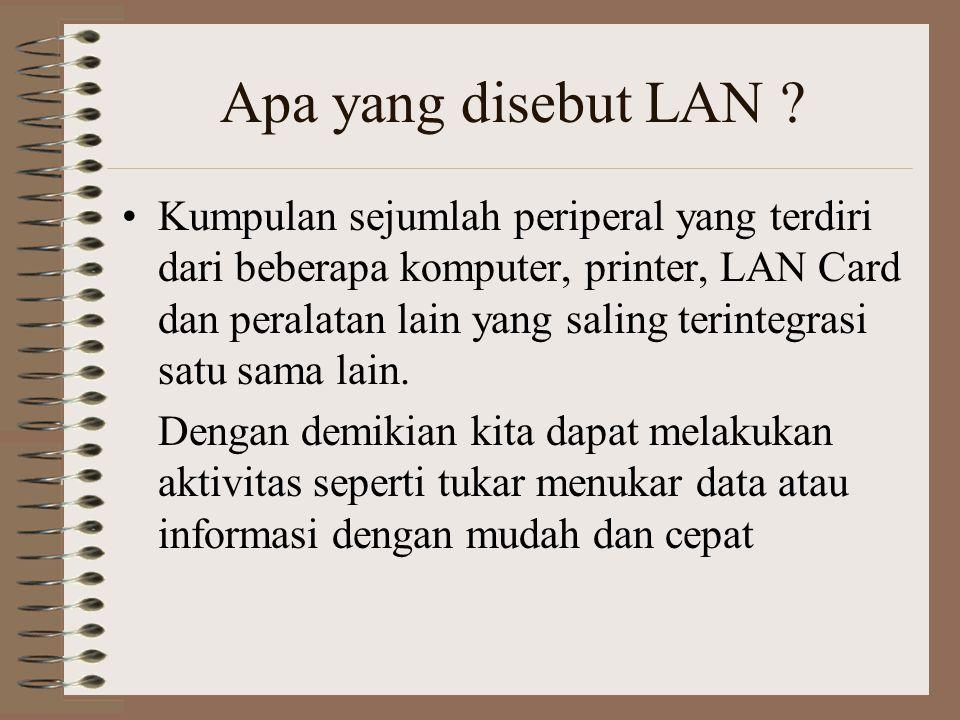 Apa saja manfaat pemakaian LAN.