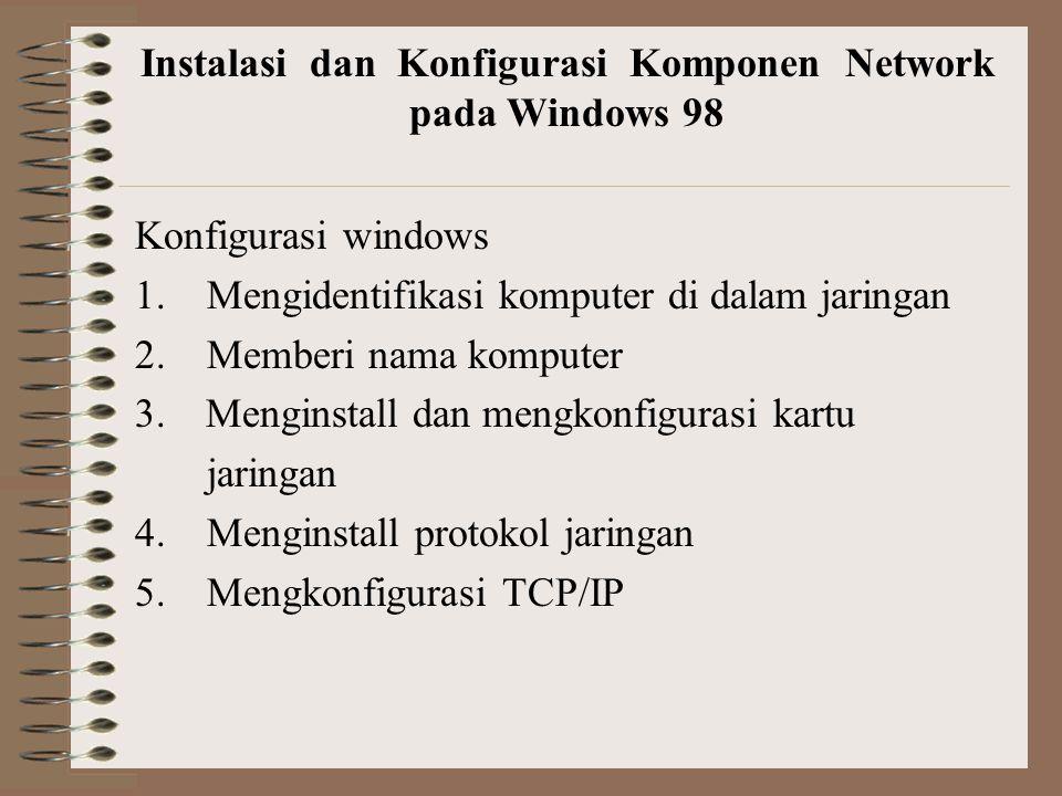 Konfigurasi windows 1.Mengidentifikasi komputer di dalam jaringan 2.