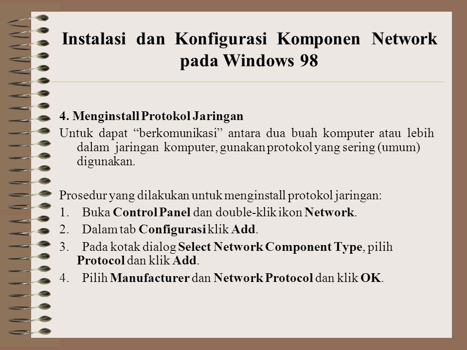 "4. Menginstall Protokol Jaringan Untuk dapat ""berkomunikasi"" antara dua buah komputer atau lebih dalam jaringan komputer, gunakan protokol yang sering"