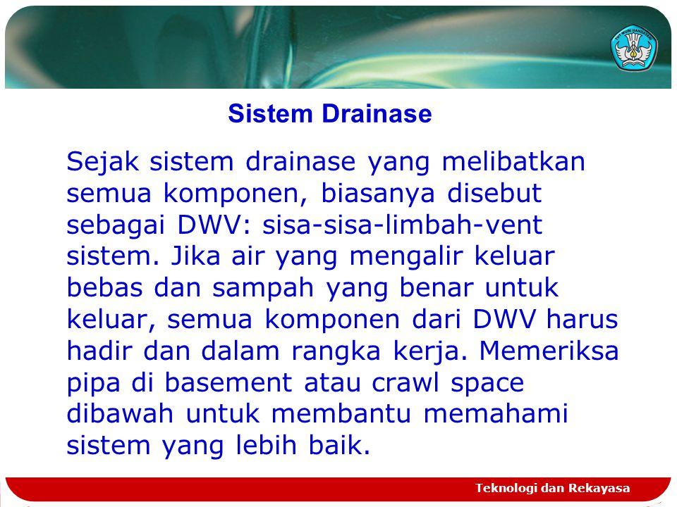 Sistem Drainase Sejak sistem drainase yang melibatkan semua komponen, biasanya disebut sebagai DWV: sisa-sisa-limbah-vent sistem. Jika air yang mengal