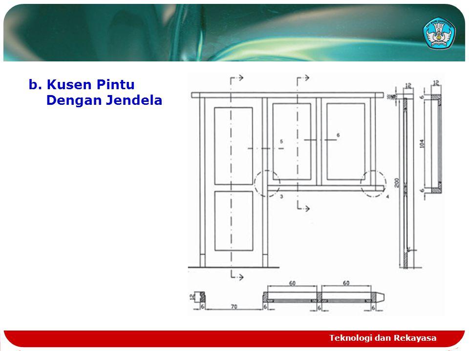 b. Kusen Pintu Dengan Jendela Teknologi dan Rekayasa