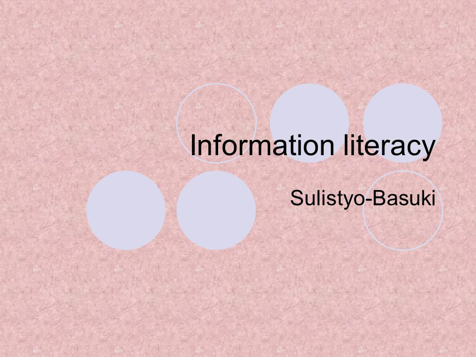 Information literacy Sulistyo-Basuki