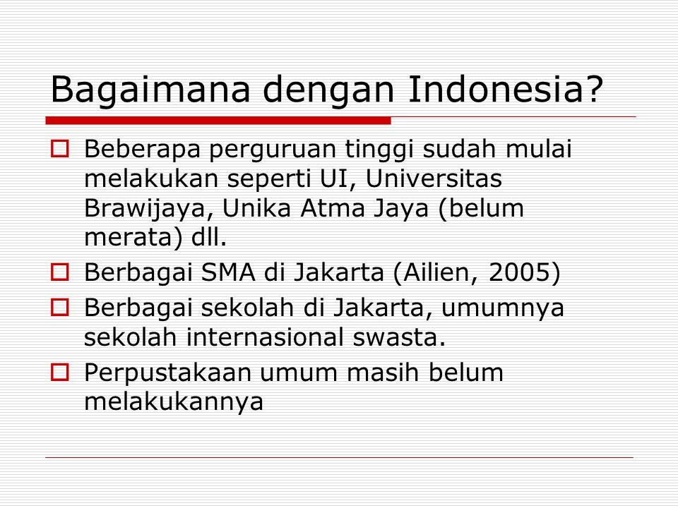 Bagaimana dengan Indonesia?  Beberapa perguruan tinggi sudah mulai melakukan seperti UI, Universitas Brawijaya, Unika Atma Jaya (belum merata) dll. 