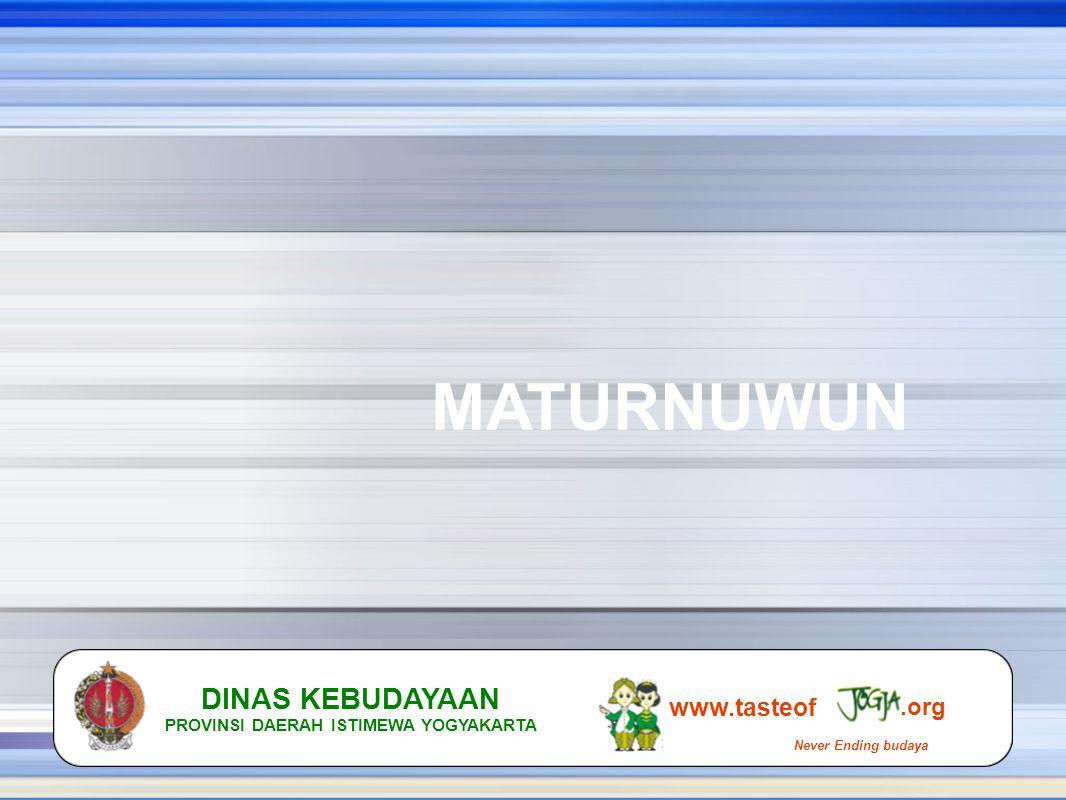 MATURNUWUN www.tasteof.org Never Ending budaya DINAS KEBUDAYAAN PROVINSI DAERAH ISTIMEWA YOGYAKARTA