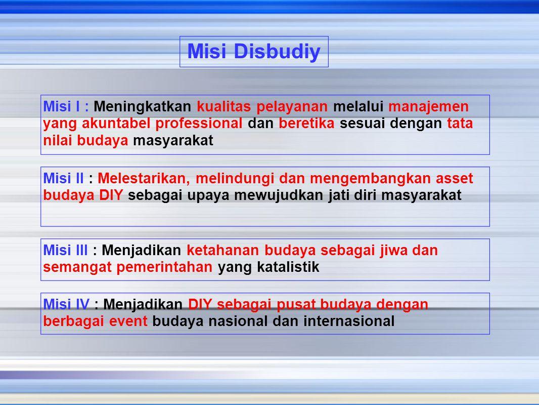Misi I : Meningkatkan kualitas pelayanan melalui manajemen yang akuntabel professional dan beretika sesuai dengan tata nilai budaya masyarakat Misi Di