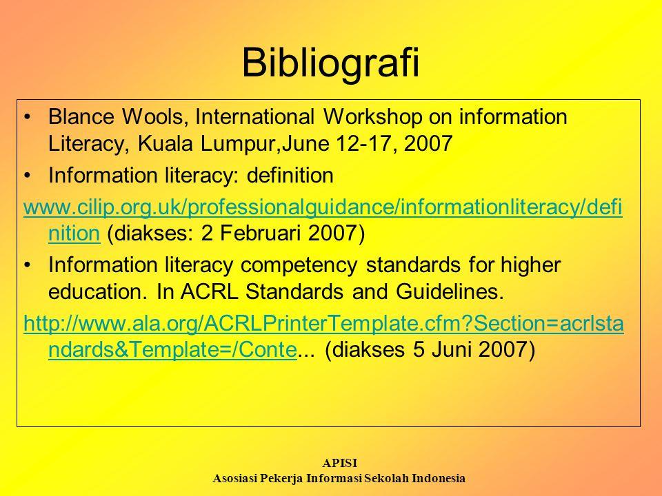 APISI Asosiasi Pekerja Informasi Sekolah Indonesia Bibliografi Blance Wools, International Workshop on information Literacy, Kuala Lumpur,June 12-17,