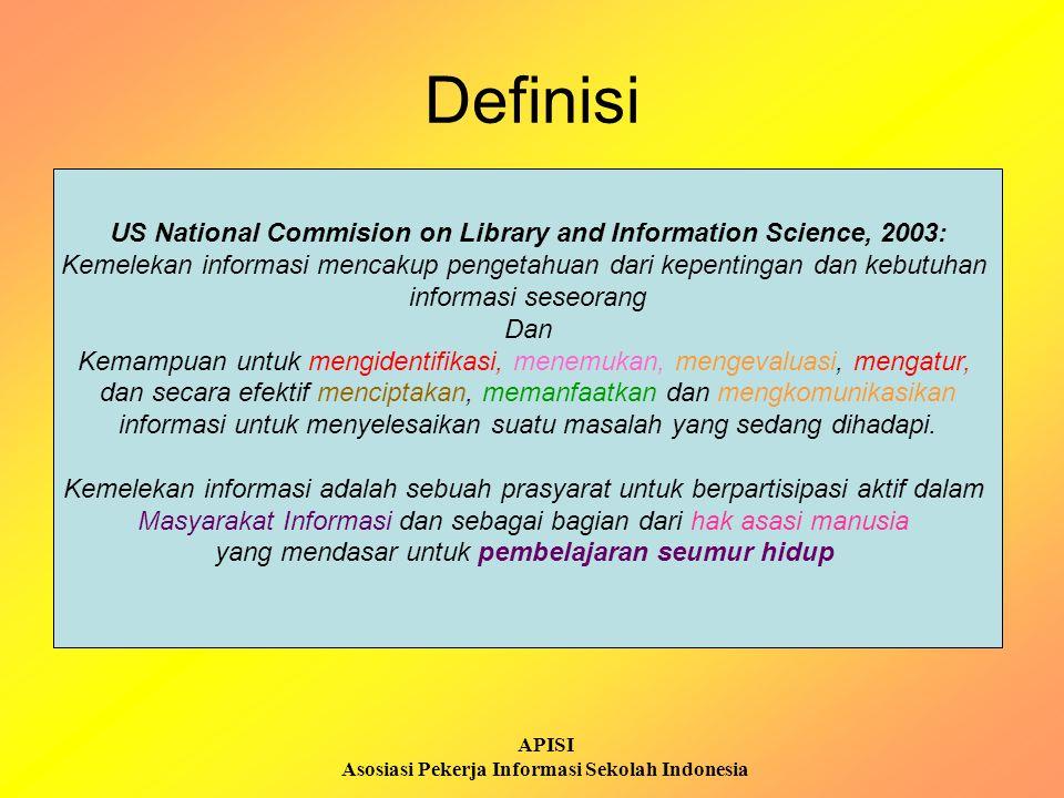 APISI Asosiasi Pekerja Informasi Sekolah Indonesia Definisi US National Commision on Library and Information Science, 2003: Kemelekan informasi mencak