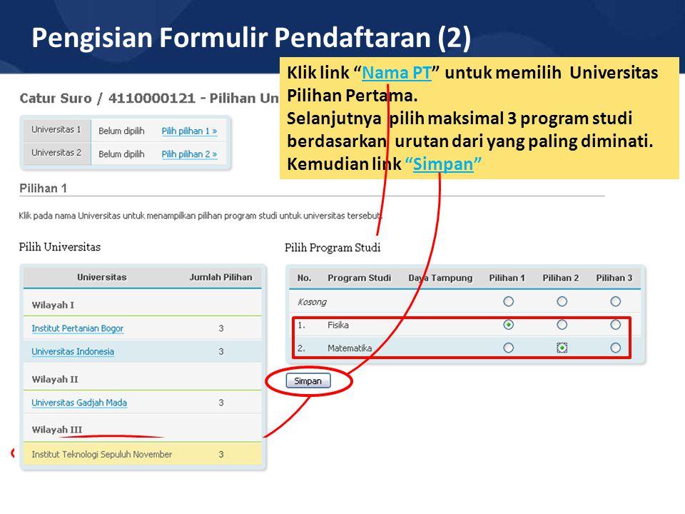"""Pengisian Formulir Pendaftaran (2) Klik link """"Nama PT"""" untuk memilih Universitas Pilihan Pertama. Selanjutnya pilih maksimal 3 program studi berdasark"""