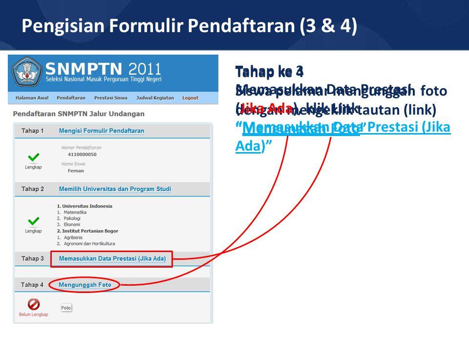 """Pengisian Formulir Pendaftaran (3 & 4) Tahap ke 4 Siswa pelamar mengunggah foto dengan mengeklik tautan (link) """"Mengunggah Foto"""" Tahap ke 3 Memasukkan"""