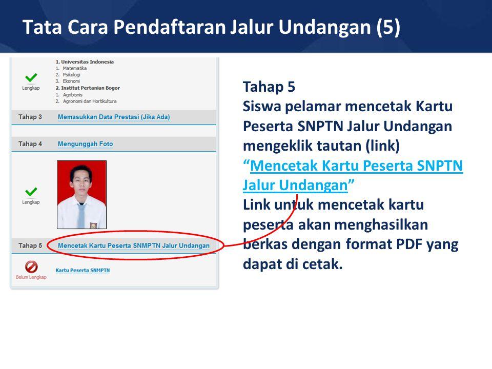 """Tata Cara Pendaftaran Jalur Undangan (5) Tahap 5 Siswa pelamar mencetak Kartu Peserta SNPTN Jalur Undangan mengeklik tautan (link) """"Mencetak Kartu Pes"""