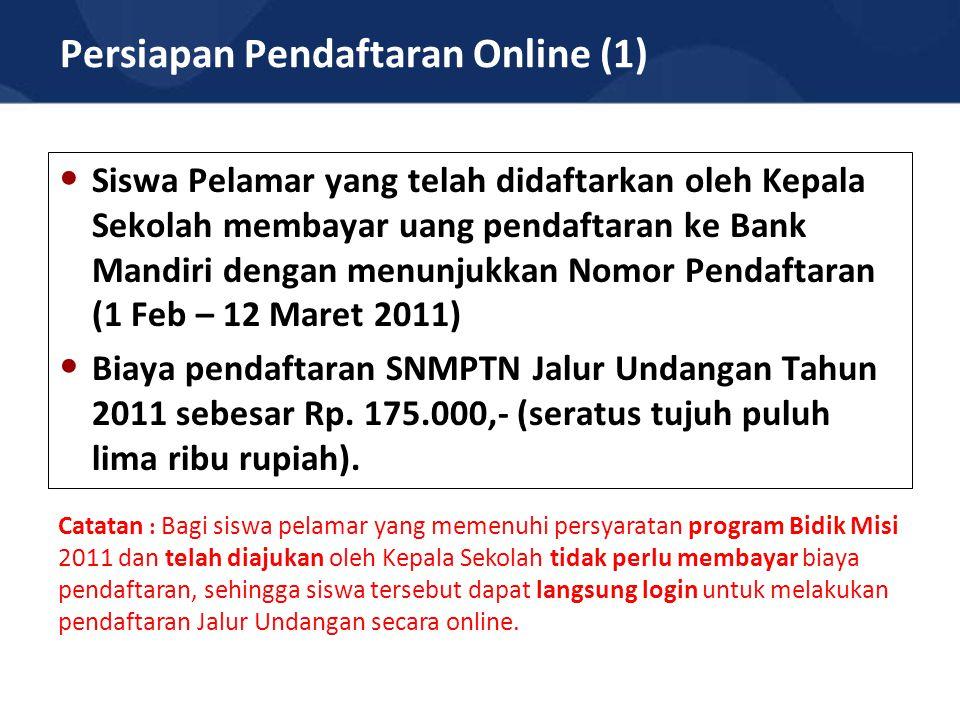 Persiapan Pendaftaran Online (1) Siswa Pelamar yang telah didaftarkan oleh Kepala Sekolah membayar uang pendaftaran ke Bank Mandiri dengan menunjukkan