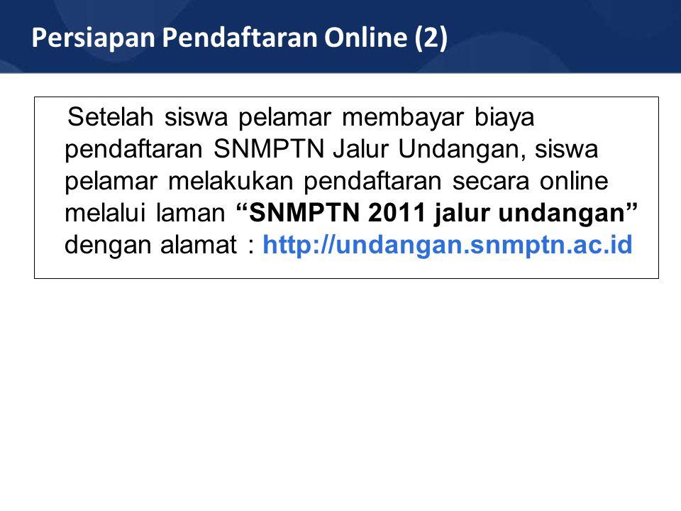 Persiapan Pendaftaran Online (2) Setelah siswa pelamar membayar biaya pendaftaran SNMPTN Jalur Undangan, siswa pelamar melakukan pendaftaran secara on