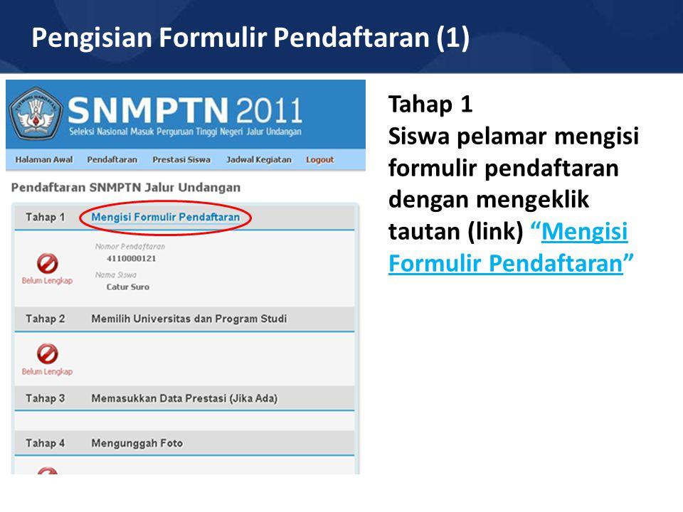 """Pengisian Formulir Pendaftaran (1) Tahap 1 Siswa pelamar mengisi formulir pendaftaran dengan mengeklik tautan (link) """"Mengisi Formulir Pendaftaran"""""""