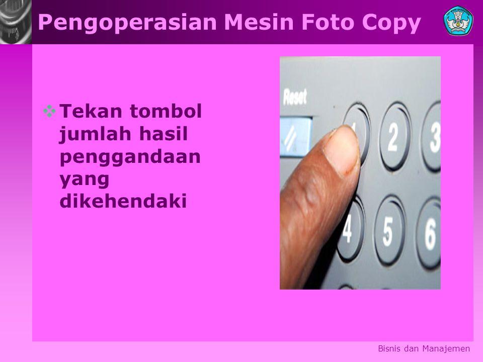 Pengoperasian Mesin Foto Copy  Tekan tombol jumlah hasil penggandaan yang dikehendaki Bisnis dan Manajemen