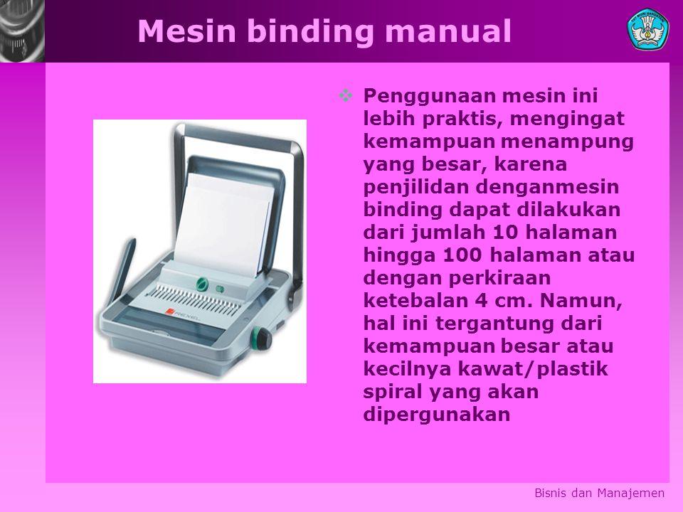 Mesin binding manual  Penggunaan mesin ini lebih praktis, mengingat kemampuan menampung yang besar, karena penjilidan denganmesin binding dapat dilak