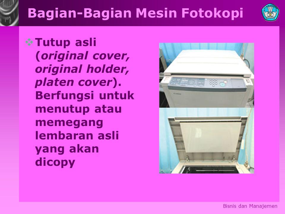 Mesin foto copy besar dilengkapi juga beberapa bagian lagi, yakni Bisnis dan Manajemen  Papan kertas besar (large capacity).