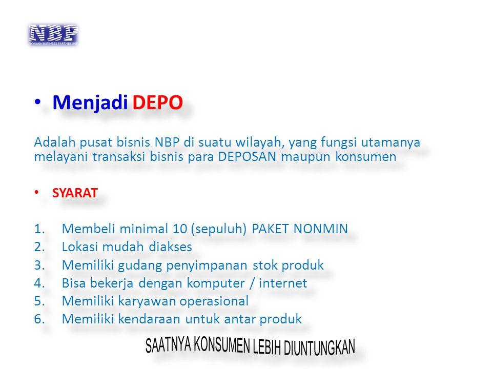 Menjadi DEPO Adalah pusat bisnis NBP di suatu wilayah, yang fungsi utamanya melayani transaksi bisnis para DEPOSAN maupun konsumen SYARAT 1.Membeli mi
