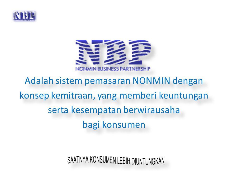 Adalah sistem pemasaran NONMIN dengan konsep kemitraan, yang memberi keuntungan serta kesempatan berwirausaha bagi konsumen Adalah sistem pemasaran NO