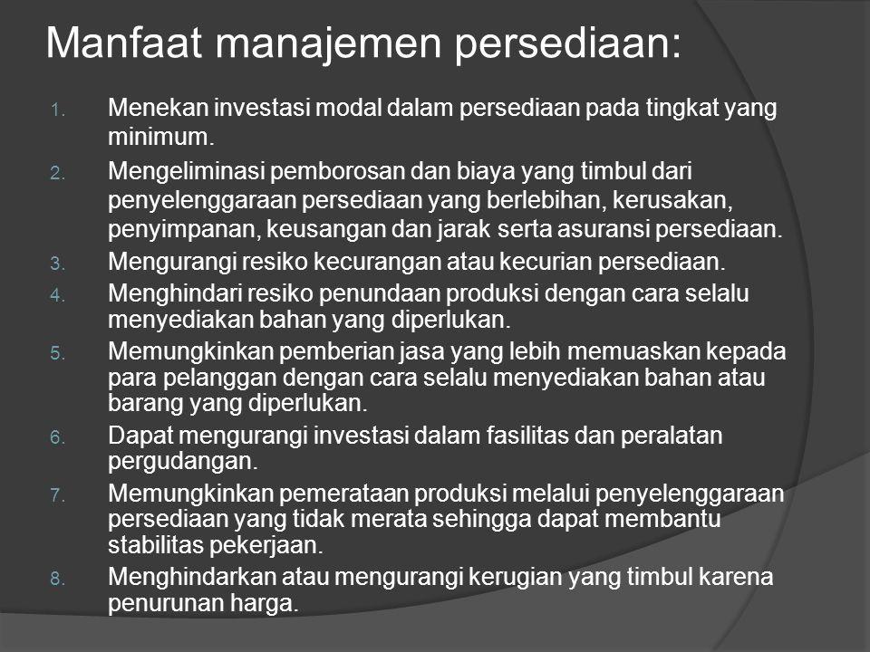 Manfaat manajemen persediaan: 1.