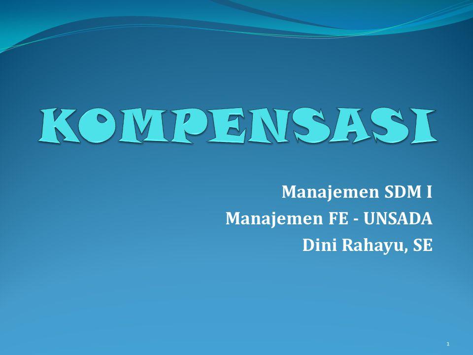Manajemen SDM I Manajemen FE - UNSADA Dini Rahayu, SE 1