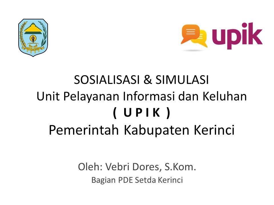 MODERATOR UPIK TUGAS MEDERATOR Si UPIK Menginput Data Operator SKPD.