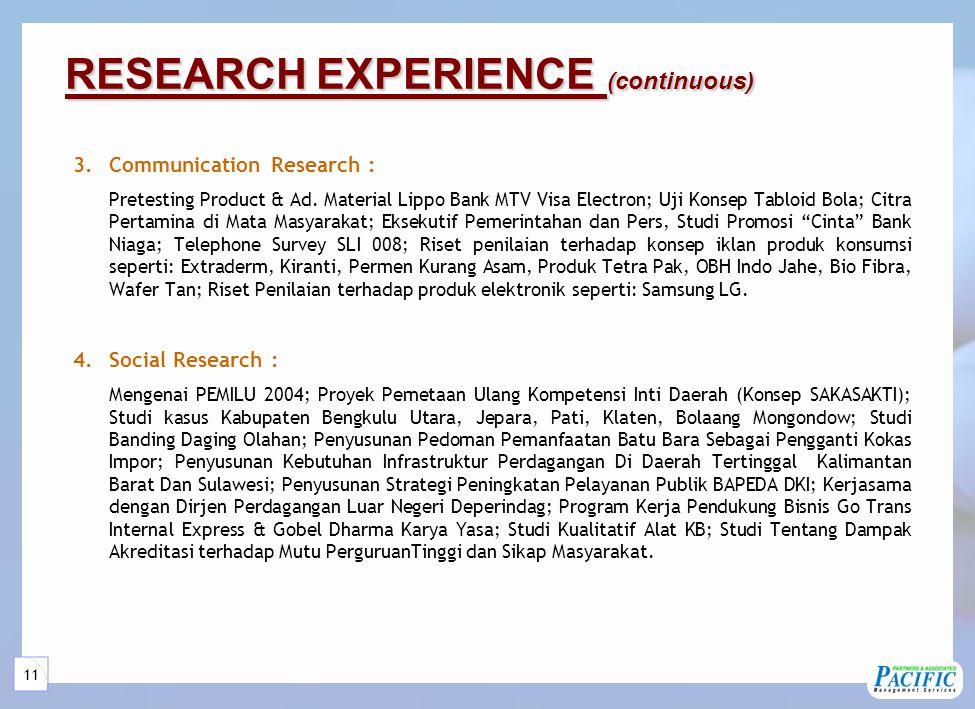 11 3.Communication Research : Pretesting Product & Ad. Material Lippo Bank MTV Visa Electron; Uji Konsep Tabloid Bola; Citra Pertamina di Mata Masyara