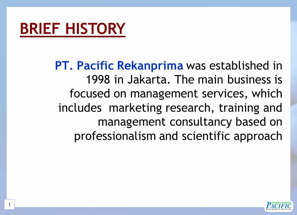 1 PT.Pacific Rekanprima was established in 1998 in Jakarta.