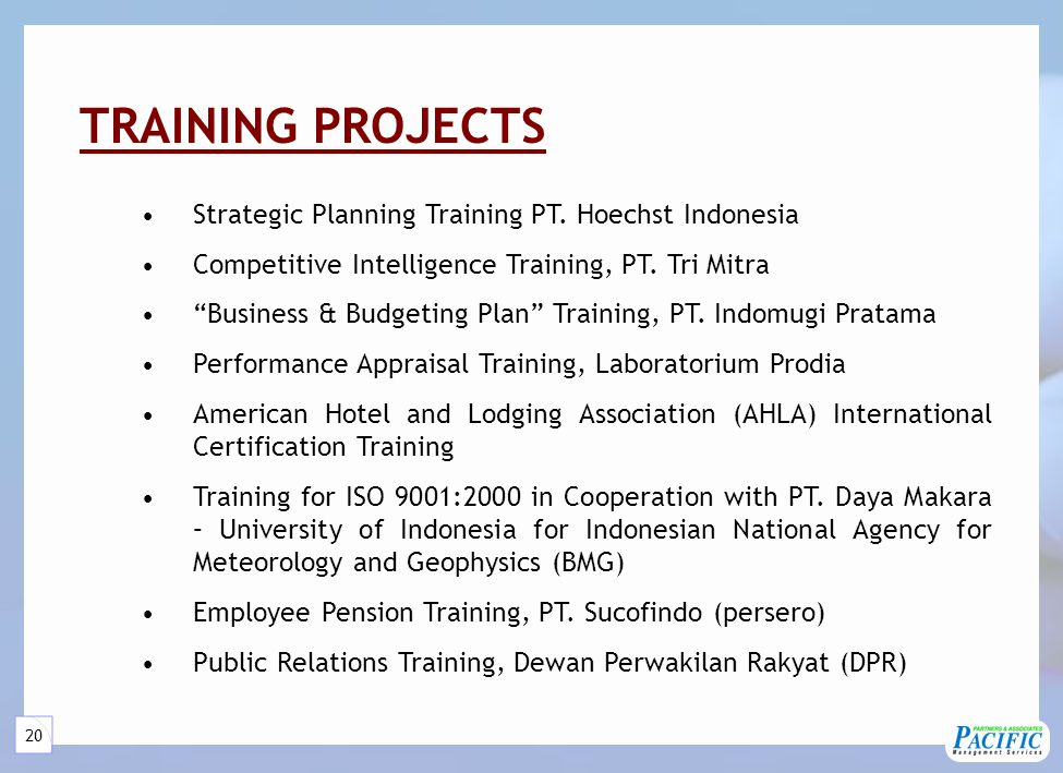 "20 TRAINING PROJECTS Strategic Planning Training PT. Hoechst Indonesia Competitive Intelligence Training, PT. Tri Mitra ""Business & Budgeting Plan"" Tr"