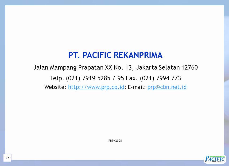 27 PT. PACIFIC REKANPRIMA Jalan Mampang Prapatan XX No. 13, Jakarta Selatan 12760 Telp. (021) 7919 5285 / 95 Fax. (021) 7994 773 Website: http://www.p