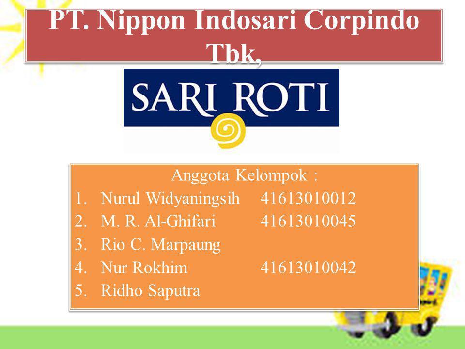 PT.Nippon Indosari Corpindo Tbk, Anggota Kelompok : 1.Nurul Widyaningsih41613010012 2.M.