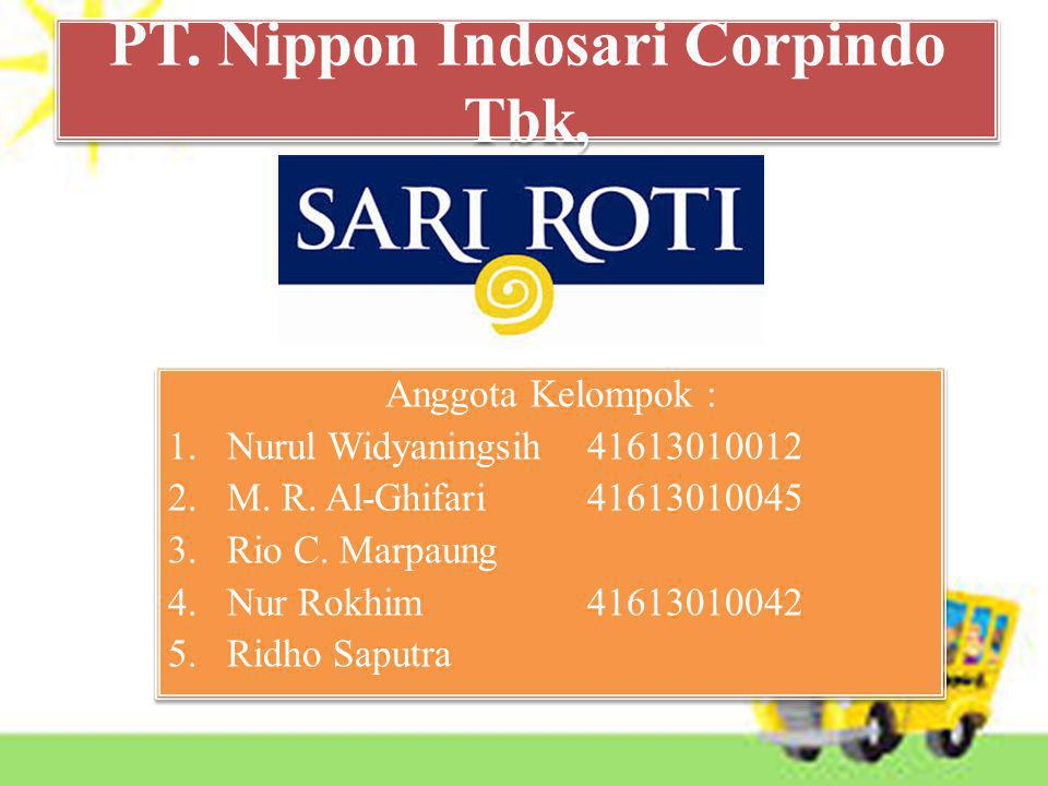 PENDAHULUAN SEJARAH PT Nippon Indosari Corpindo, Tbk ( Perseroan ) berdiri pada tahun 1996, dan memulai kegiatan pemasarannya pada tahun 1997.