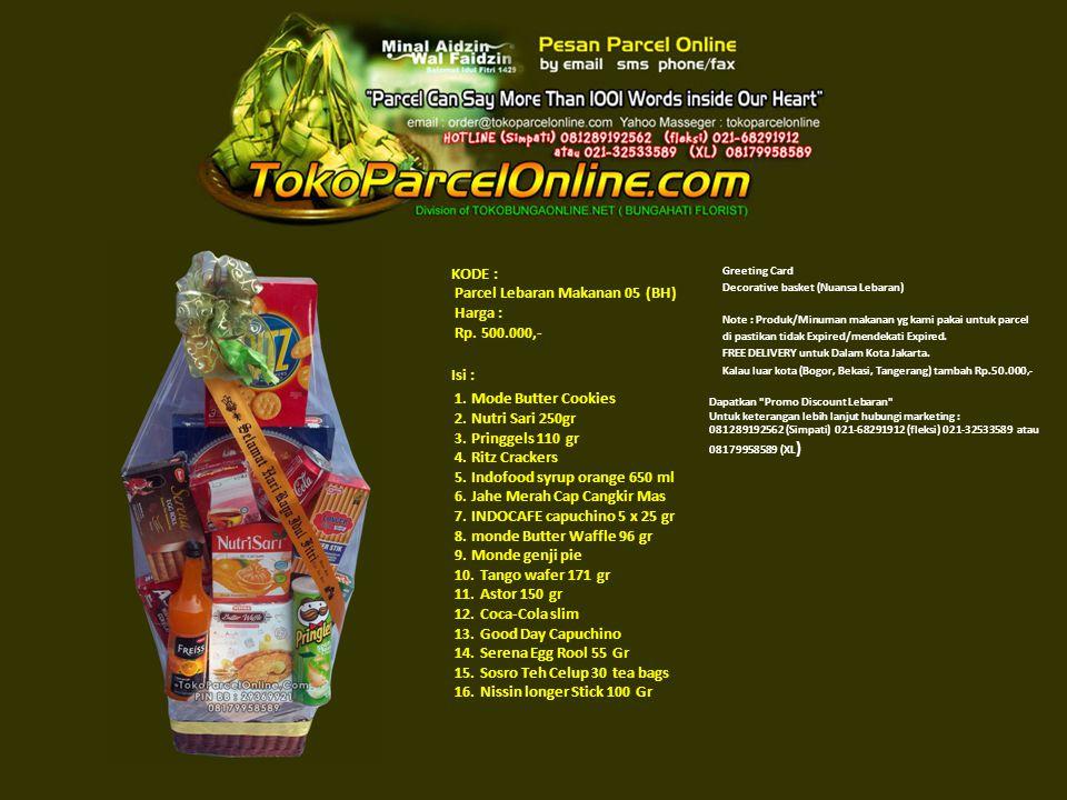 KODE : Parcel Lebaran Makanan 05 (BH) Harga : Rp. 500.000,- Isi : 1.