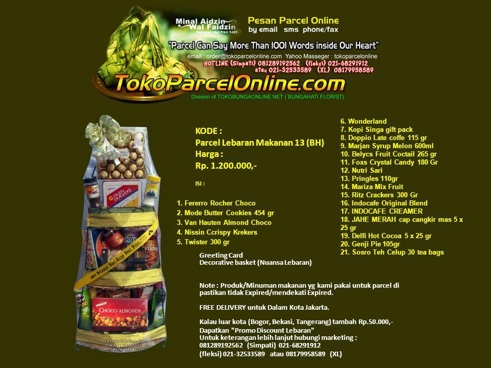 KODE : Parcel Lebaran Makanan 13 (BH) Harga : Rp. 1.200.000,- ISI : 1.