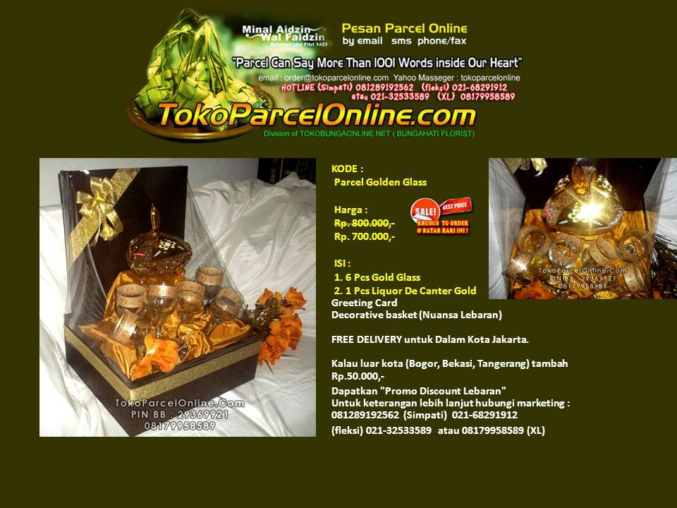 KODE : Parcel Golden Glass Harga : Rp. 800.000,- Rp.